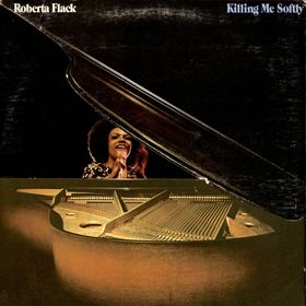 Roberta Flack Killing Me Softly