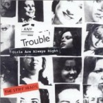 Any Trouble – 'Girls are always right. The stiff years'