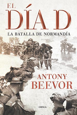 El Dia D - Antony Beevor